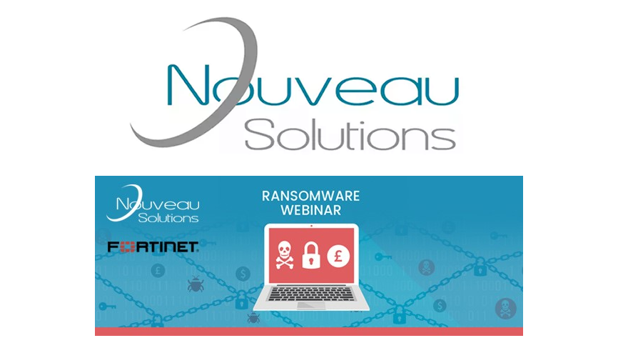 Ransomware Protection Webinar with Nouveau Solutions and Fortinet